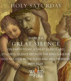 Holy Saturday – There is a great silence on earth today, a great silence and stillness, silence because the King is asleep. God has died in the flesh and hell trembles with fear. Holy Saturday Quotes, Holy Thursday, Saturday Images, Catholic Quotes, Catholic Prayers, Catholic Catechism, Catholic Doctrine, Catholic Churches, Catholic Books