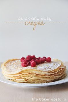 Quick and easy crepes. Super delicious, and surprisingly easy to make! A beautiful and elegant treat for breakfast, brunch, or any occasion! www.thebakerupstairs.com