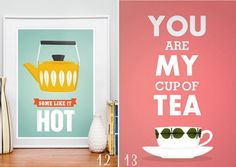 you MAKE my cup of tea, and ARE my cup of tea!