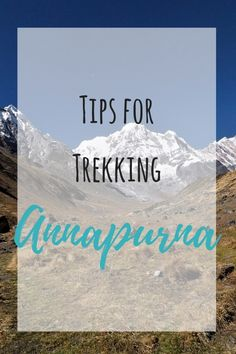 Tips for Trekking the Annapurna Sanctuary in Nepal Hiking Europe, Backpacking Asia, Europe Travel Tips, Thailand Travel Guide, China Travel, Plan Your Trip, Adventure Travel, Traveling By Yourself, Travel Inspiration