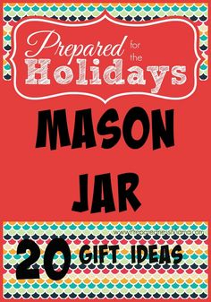 20 Mason Jar Gift Ideas for your frugal holiday gift giving | PreparednessMama