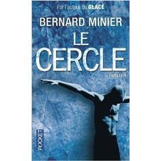 Le Cercle: Amazon.fr: Bernard MINIER: Livres