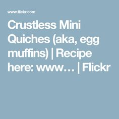 Crustless Mini Quiches (aka, egg muffins) | Recipe here: www… | Flickr