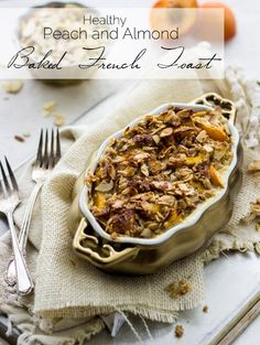 French Toast Bake with Peaches and Almond Streusel  -  Make ahead for an easy Breakfast! - Food Faith Fitness  | #Healthy #Breakfast #Recipe