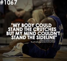 When I was out for an injury, one of the lowest points in my life was watching my team succeed without me. It just drove me crazy to not be on that court, handling a basketball.
