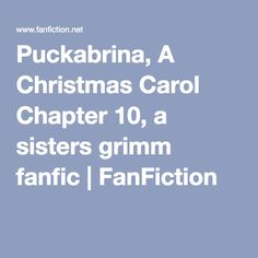 Puckabrina, A Christmas Carol Chapter 10, a sisters grimm fanfic | FanFiction