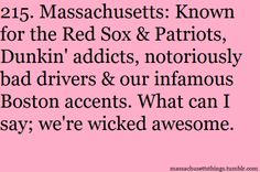 You can take the girl out of Massachusetts, but you'll never get the Massachusetts out of the girl