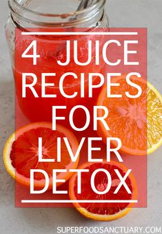 4 Juicing Recipes to Detox the Liver - Superfood Sanctuary