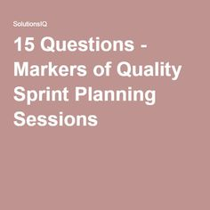 15 Questions - Markers of Quality Sprint Planning Sessions