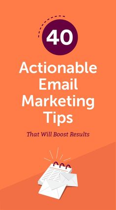 Here are 40 important email marketing tips, along with actionable advice to help you implement them right now.