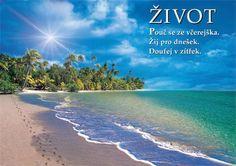 ŽIVOT ❥ Pouč sa zo včerajška ❥ Ži pre dnešok ❥ Dúfaj v zajtrajšok ❥ Beach, Water, Outdoor, Gripe Water, Outdoors, The Beach, Beaches, Outdoor Games, The Great Outdoors