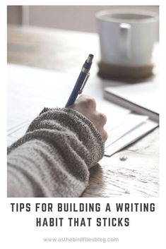 Want to build a writing habit that sticks? Start here... #writing #advice #writers #fiction #NaNoWriMo