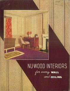 Nuwood Interiors, 1936.    Nuwood was a wood fiber board that could be used in both new construction or renovation. From the Association for Preservation Technology (APT) - Building Technology Heritage Library, an online archive of period architectural trade catalogs. It contains thousands of catalogs. Select your material  and become an architectural time traveler as you flip through the pages.