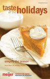 Meijer's Taste of the Holidays: 35+ recipes and strategies to simplify the season.