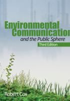 Environmental communication and the public sphere / Robert Cox http://encore.fama.us.es/iii/encore/record/C__Rb2562380?lang=spi