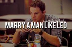 Marry a man like Leo #TheVow