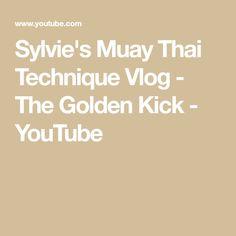 Sylvie's Muay Thai Technique Vlog - The Golden Kick Muay Thai Techniques, Muay Thai Training, Improve Yourself, Kicks, Boxing, Mma, Badass, Youtube, Combat Sport