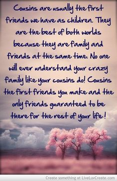 Trendy quotes family cousins words ideas Best Picture For happy Family quotes For Your Taste Great Quotes, Quotes To Live By, Me Quotes, Funny Quotes, Qoutes, Inspirational Quotes, Farm Quotes, Humor Quotes, Friend Quotes