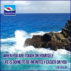 """When you are tough on yourself, life is going to be infinitely easier on you."" Zig Ziglar #Motivational #Quotes www.quantumamc.com"