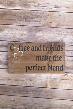 Coffee and friends make the perfect blend, coffee lovers wood sign home decor, coffee bar kitchen decor - Vinni Gorry Coffee Nook, Coffee Corner, Coffee Art, Coffee Time, Boho Kitchen, Kitchen Decor, Kitchen Wood, Handmade Gifts For Friends, Wood Signs Home Decor
