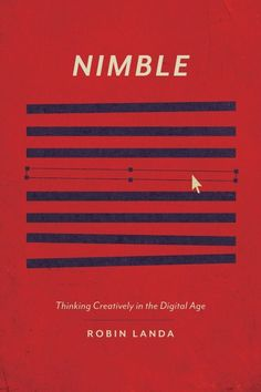 View an excerpt from Robin Landa's latest book, Nimble: Thinking Creatively in the Digital Age.