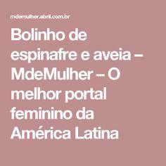 Bolinho de espinafre e aveia – MdeMulher – O melhor portal feminino da América Latina