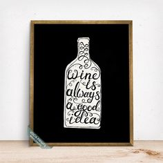 Wine Is Always A Good Idea Print Typography Print by VocaPrints