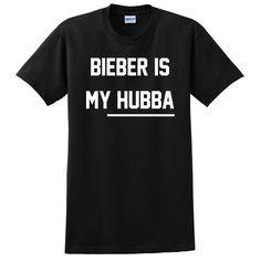 Bieber is my hubba T Shirt
