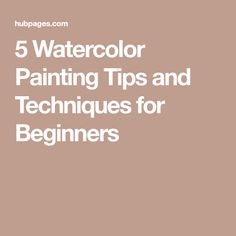5 Watercolor Painting Tips and Techniques for Beginners