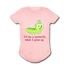 I will be a beautiful butterfly when I grow up! Cute Green Caterpillar with a big red nose baby creeper by Rusty Doodle.
