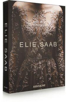 Assouline Elie Saab: Luxury Images of a Master Fashion Designer by Janie Samet hardcover book