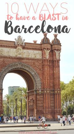 10 Ways To Have A Blast in Barcelona - Wanderlust + Heart