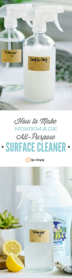 How to Make Homemade All-Purpose Cleaner: 2 Ways. These are so easy, just three ingredients. Plus, they work on just about anything.  http://livesimply.me/2015/11/02/how-to-make-homemade-all-purpose-surface-cleaner/
