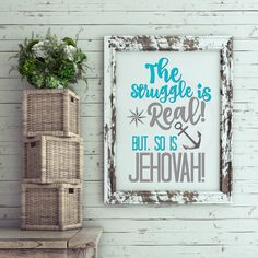 The Struggle is real, but so is Jehovah, Jehovah's Witness, jw prints, jw gifts, jw pioneer gifts, jw elder gifts by twolovinghands on Etsy