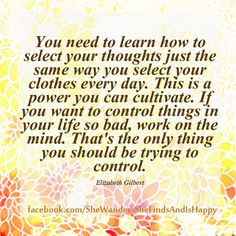 Select your #thoughts the same way you select your clothes....  #quote