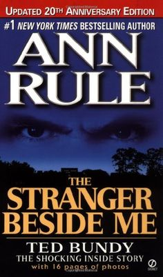 The Stranger Beside Me (Revised and Updated): 20th Anniversary by Ann Rule http://www.amazon.com/dp/0451203267/ref=cm_sw_r_pi_dp_aUsmwb08QHHXS