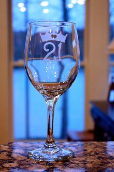 Etched Wine Glass.  Happy 21st Birthday!