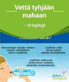 Vettä tyhjään mahaan - 10 hyötyä Yksi #parhaista tavoista jonka voit omaksua, on juoda #lasillinen vettä #tyhjään mahaan joka päivä. #Terveellisetelämäntavat