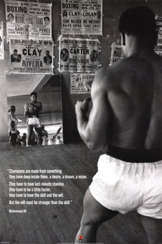 """""""Champions are made from something they have deep inside them, a desire, a dream, a vision. They have to have last-minute stamina, they have to be a little faster, they have to have the skill and the will. But the will must be stronger than the skill."""" – Muhammad Ali"""