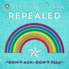 """President Obama repealed """"Don't Ask, Don't Tell""""."""