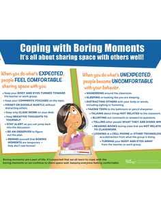 Coping With Boring Moments - Poster. We all get bored from time to time, and an important life skill to teach our students is how to handle boredom when participating in a group. Humor can be a welcome teaching vehicle for students, and this poster infuses humor into concrete information that helps students learn about the expected and unexpected behaviors related to boredom