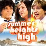 Summer Heights High- the funniest show I've seen in a long time! Love it!!