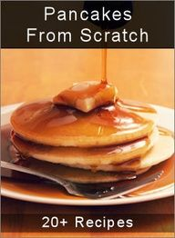 20+ Recipes for Pancakes from scratch