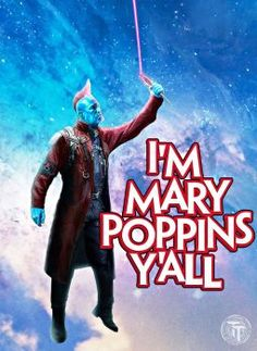 Yondu is Mary Poppins y'all!