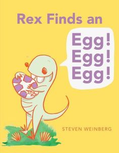 Rex Finds an Egg! Egg! Egg! http://librarycatalog.einetwork.net/Record/.b35501054/Home?searchId=20224175&recordIndex=1&page=1