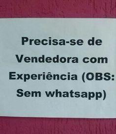 Só contrata quem não tem WhatsApp | Pérolas