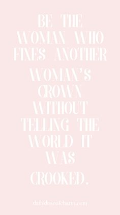 be the woman who fixes another womans crown without telling the world it was crooked daily dose of charm by lauren lindmark