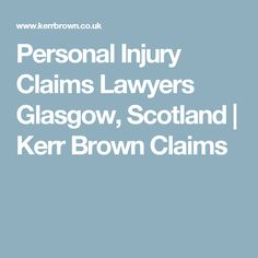 Personal Injury Claims Lawyers Glasgow, Scotland | Kerr Brown Claims