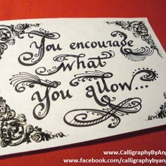 Encourage the good in your life and in others.... ♥ Angela www.calligraphybyangela.com
