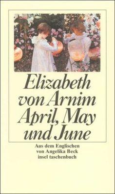April, May und June (insel taschenbuch) von Elizabeth von Arnim http://www.amazon.de/dp/345833422X/ref=cm_sw_r_pi_dp_xWpNub1ERW7QX